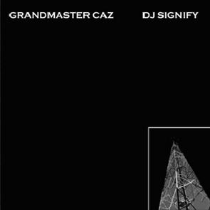 Grandmaster Caz And DJ Signify 7inch