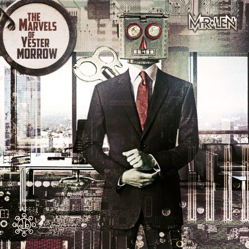 Mr. Len - The Marvels of Yestermorrow